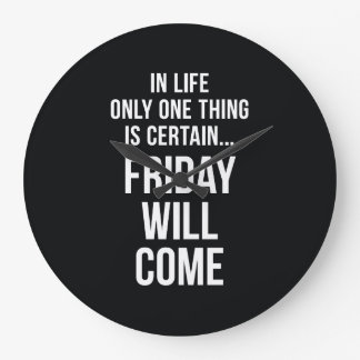 Friday Will Come Funny Work Quote Black White Large Clock