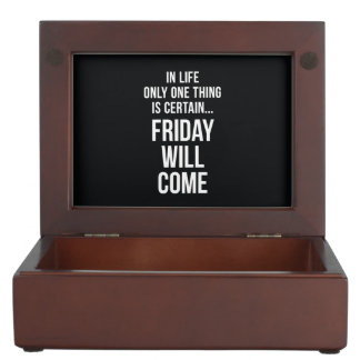 Friday Will Come Funny Work Quote Black White Memory Boxes