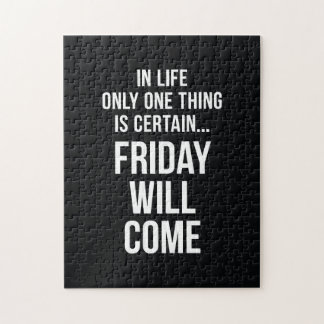 Friday Will Come Funny Work Quote Black White Puzzle