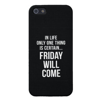 Friday Will Come Office Humour Black White iPhone SE/5/5s Case