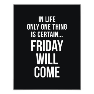 Friday Will Come Office Humour Black White Photo Print