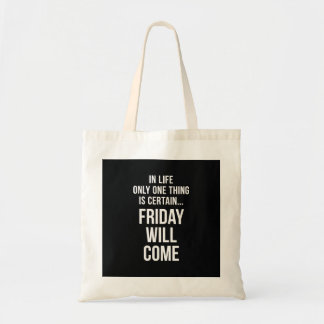 Friday Will Come Office Humour Black White Tote Bag