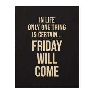 Friday Will Come Office Humour Black White Wood Wall Decor