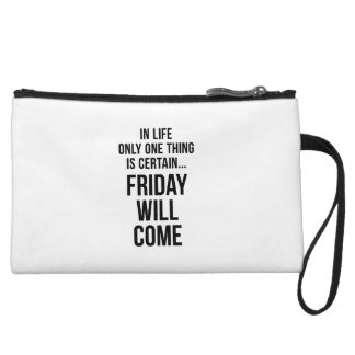 Friday Will Come Office Wisdom White Black Wristlet Clutch