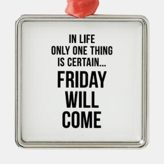 Friday Will Come Office Wisdom White Black Metal Ornament