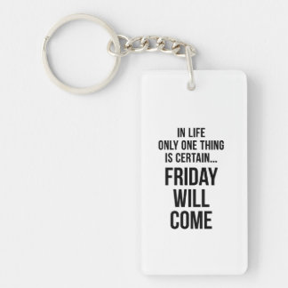 Friday Will Come Work Motivational White Black Keychain