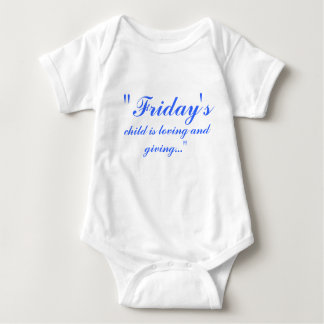 """Friday's, child is loving and giving..."" Baby Bodysuit"