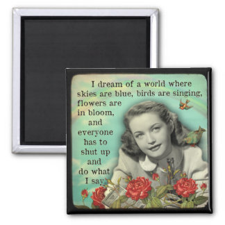 Fridge Magnet Everybody Shut Up and Do What I Say
