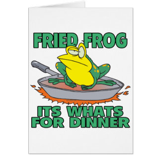 fried frog its whats for dinner card