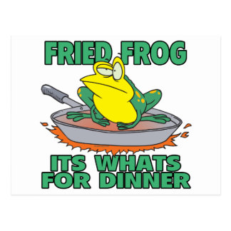 fried frog its whats for dinner postcard
