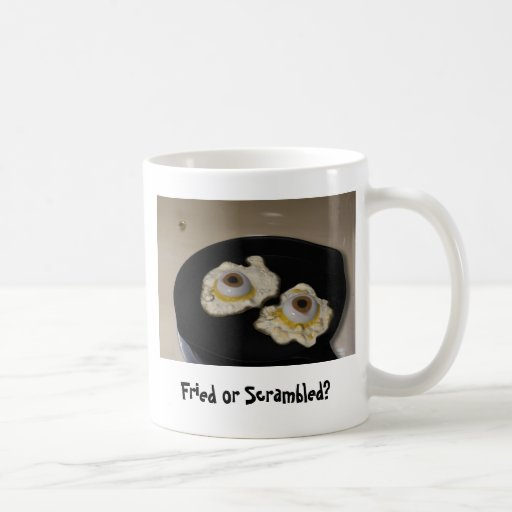 Fried or Scrambled? Mug