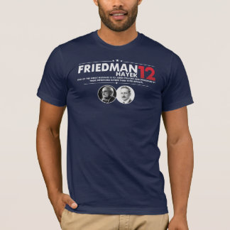 Friedman Hayek 2012 T-Shirt