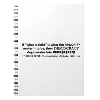 Friedrich Hayek Quote Democracy & Demagoguery Notebook