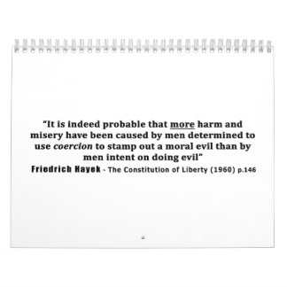 Friedrich Hayek Quote More Harm Done By Coercion Calendar
