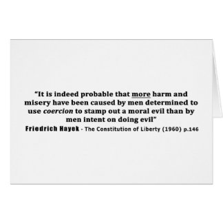 Friedrich Hayek Quote More Harm Done By Coercion Greeting Card
