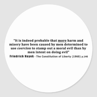 Friedrich Hayek Quote More Harm Done By Coercion Classic Round Sticker