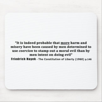 Friedrich Hayek Quote More Harm Done By Coercion Mouse Pad