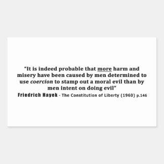 Friedrich Hayek Quote More Harm Done By Coercion Rectangular Sticker