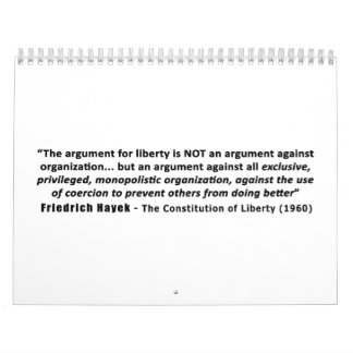 Friedrich Hayek Quote The Argument for Liberty Calendars