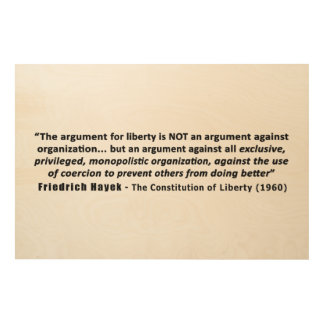 Friedrich Hayek Quote The Argument for Liberty Wood Wall Art