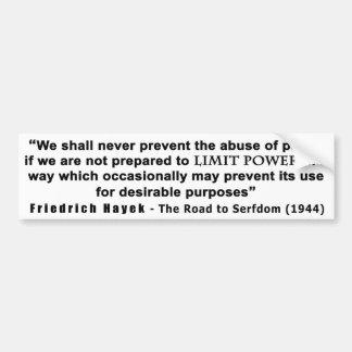 Friedrich Hayek Road to Serfdom Limit Power Quote Bumper Sticker