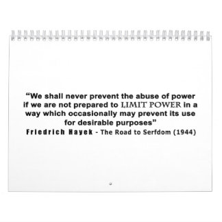 Friedrich Hayek Road to Serfdom Limit Power Quote Calendar