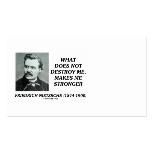 Friedrich Nietzsche Does Not Destroy Me Quote Business Card Templates
