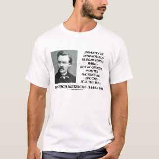 Friedrich Nietzsche Insanity In Individuals Rare T-Shirt