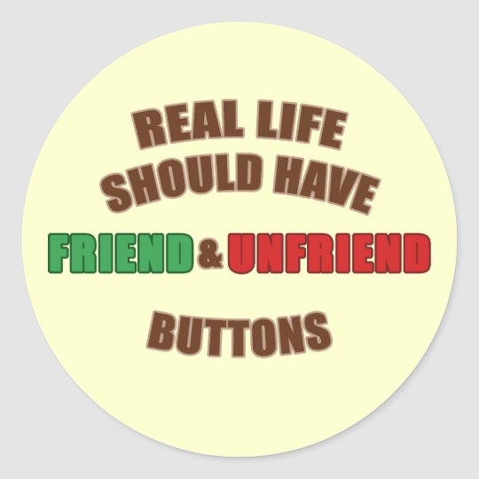 Friend and Unfriend Classic Round Sticker