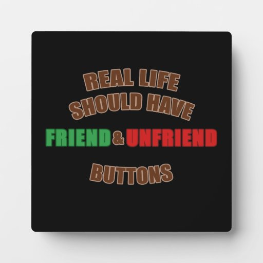 Friend and Unfriend Display Plaque