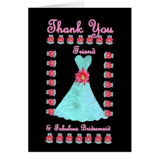 FRIEND Bridesmaid THANK YOU - Turquoise Blue Gown Greeting Cards