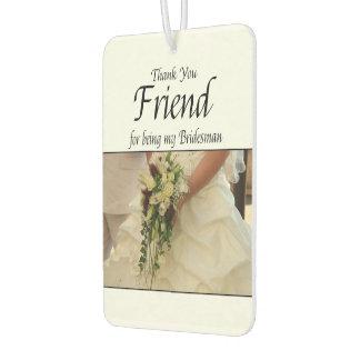 Friend Bridesman thank you Car Air Freshener