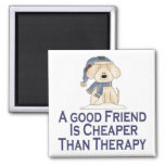 Friend Cheaper Than Therapy Magnet