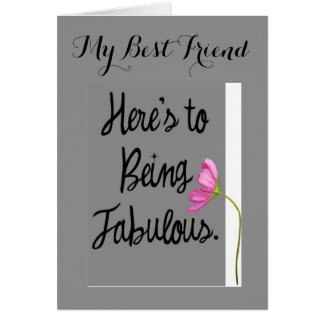 FRIEND-HERE'S TO BEING FABULOUS ON YOUR BIRTHDAY CARD