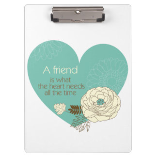 friend is what the heart need clipboard