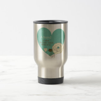 friend is what the heart need designed mug