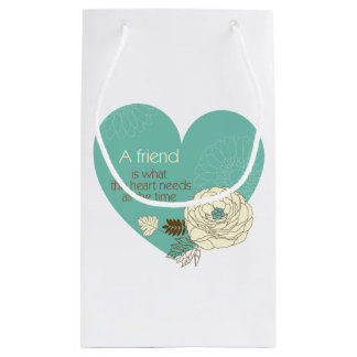 friend is what the heart need small gift bag