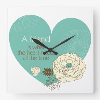 friend is what the heart need square clock