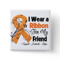 Friend - Leukemia Ribbon Button