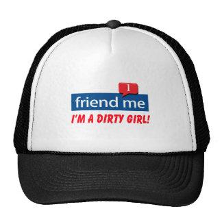 Friend Me I m a dirty girl Mesh Hats