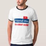 friend me I'm a great kisser T-shirts