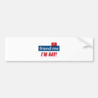 Friend Me, I'm Gay! Bumper Sticker