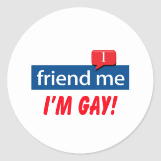 Friend Me, I'm Gay! Classic Round Sticker