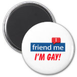 Friend Me, I'm Gay! Fridge Magnets