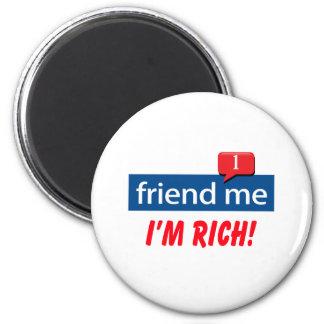 Friend Me, I'm Rich! Magnet