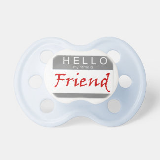 Friend name tag  pacifier
