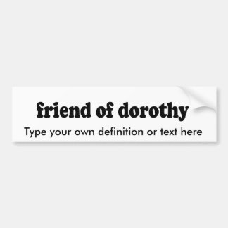 FRIEND OF DOROTHY BUMPER STICKERS