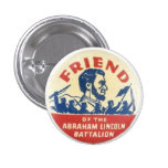 Friend of the Abraham Lincoln Battalion 1 Inch Round Button