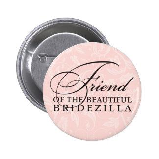 Friend of the Bride / Bridezilla Pinback Button