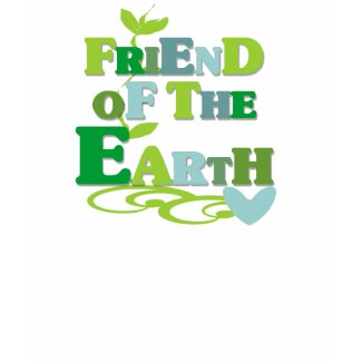 Friend of the Earth shirt